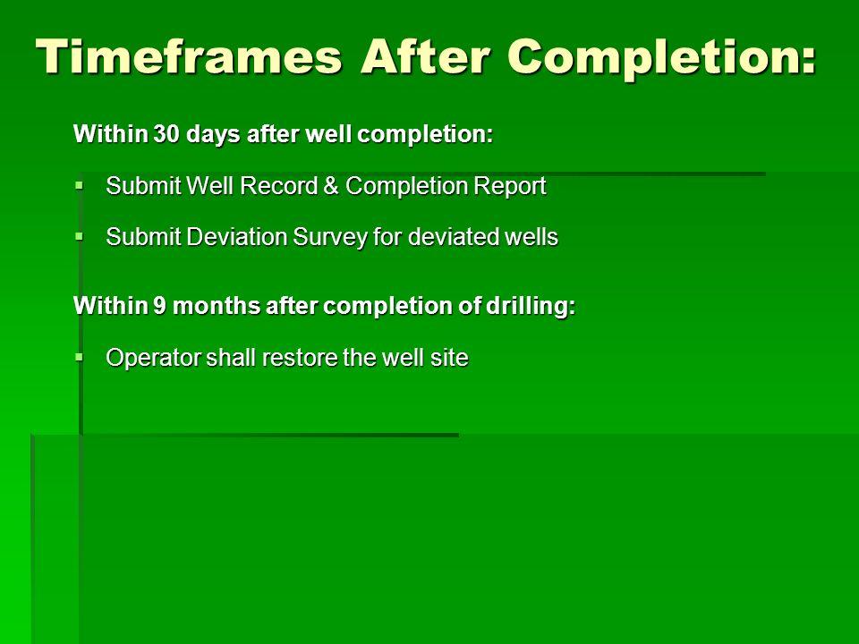Timeframes After Completion: