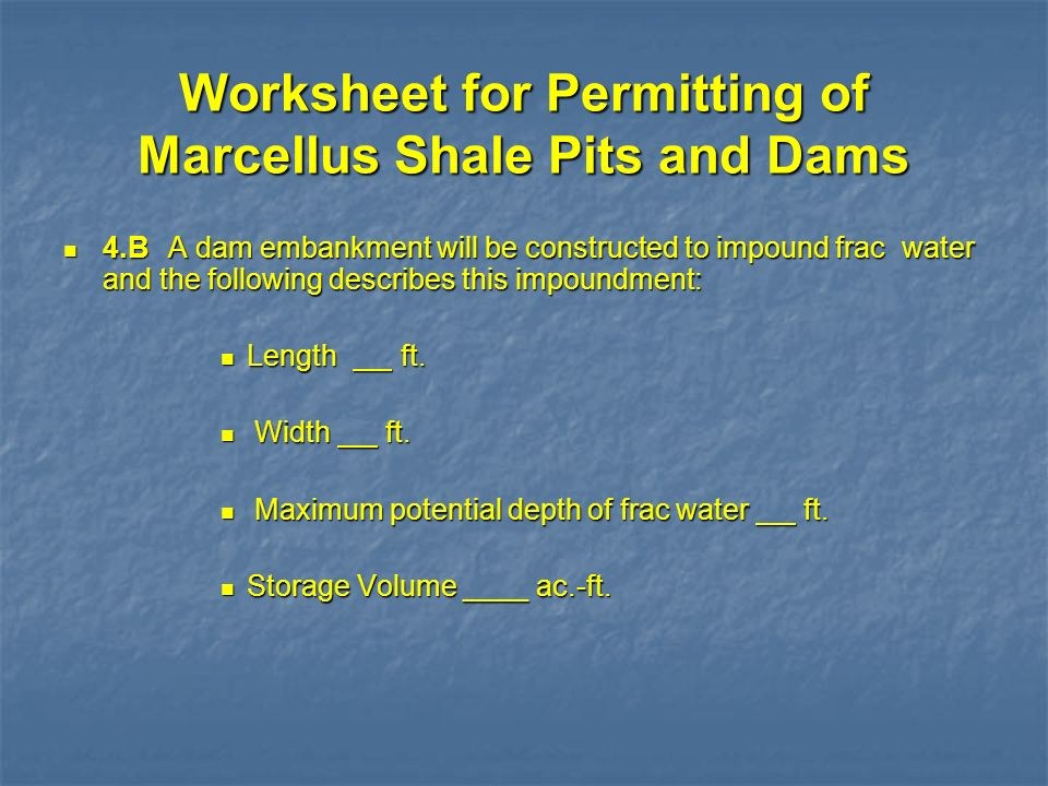 Worksheet for Permitting of Marcellus Shale Pits and Dams