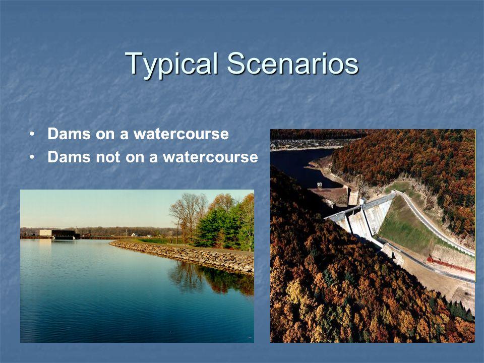 Typical Scenarios Dams on a watercourse Dams on a watercourse