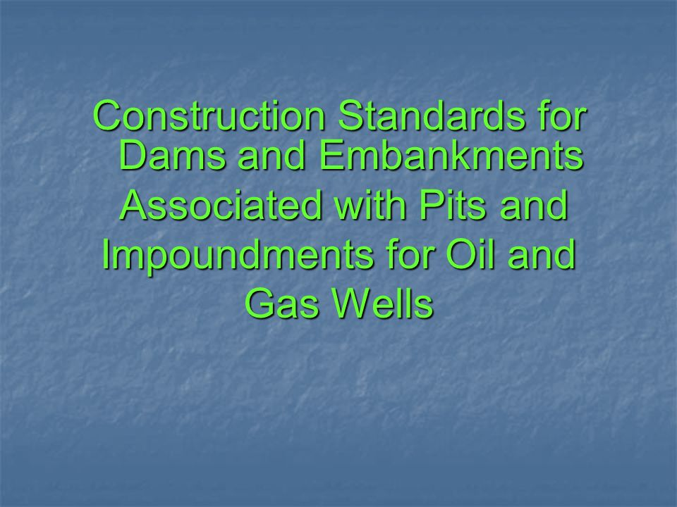 Construction Standards for Dams and Embankments