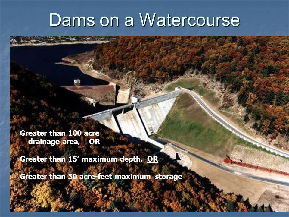 Dams on a Watercourse Greater than 100 acre drainage area, OR