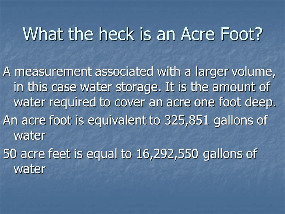What the heck is an Acre Foot