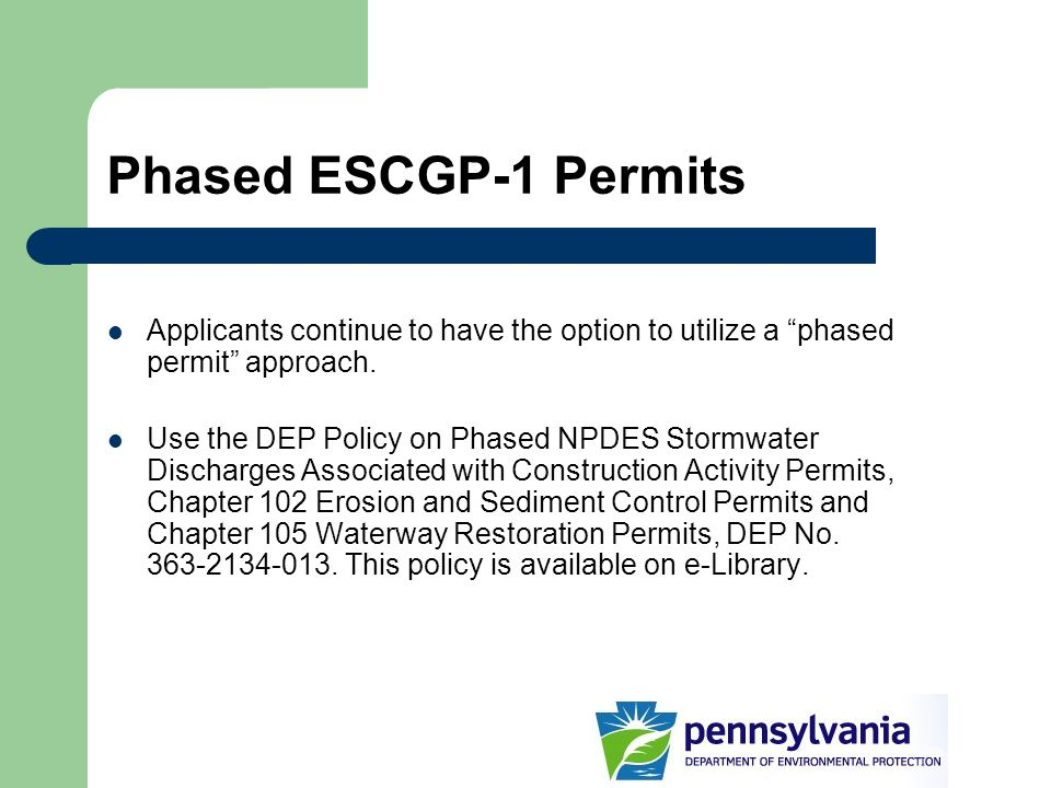 Phased ESCGP-1 PermitsApplicants continue to have the option to utilize a phased permit approach.