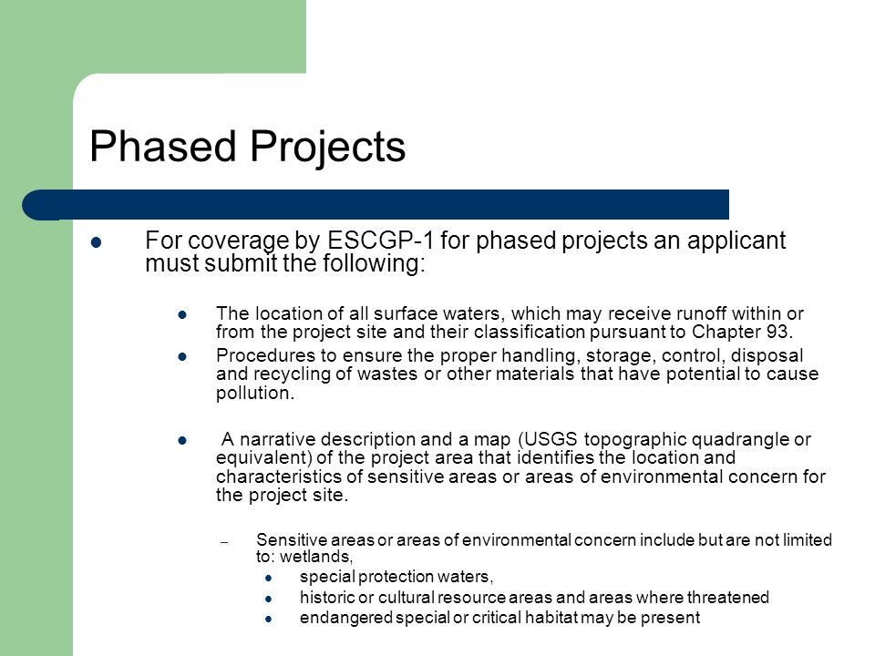Phased ProjectsFor coverage by ESCGP-1 for phased projects an applicant must submit the following: