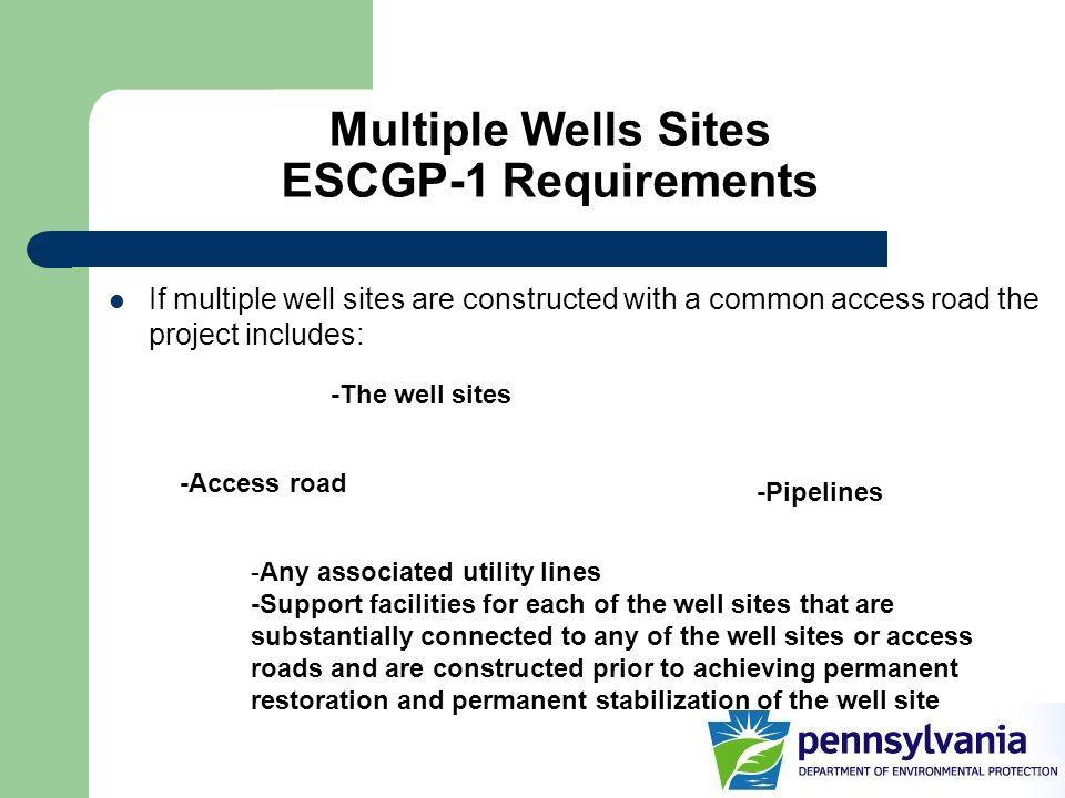 Multiple Wells Sites ESCGP-1 Requirements