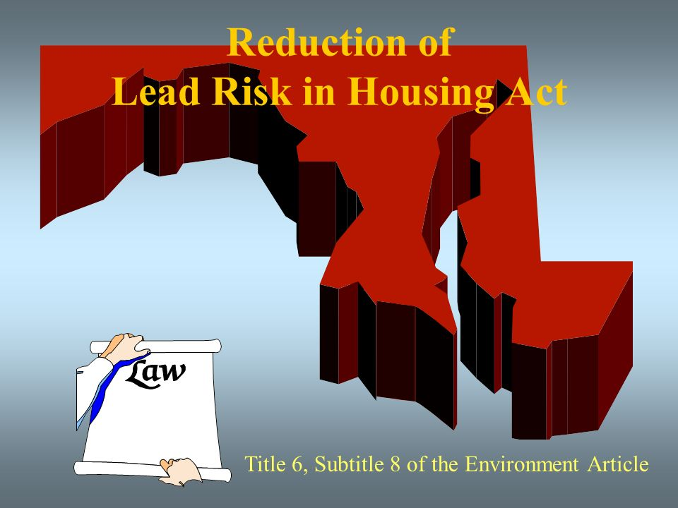 Reduction of Lead Risk in Housing Act