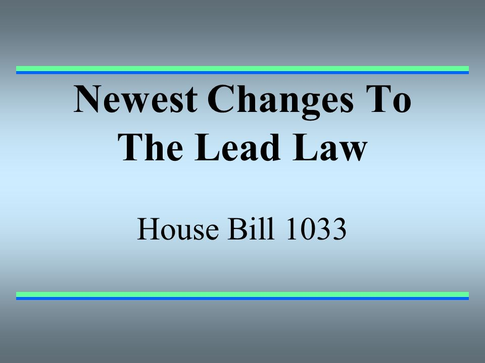 Newest Changes To The Lead Law