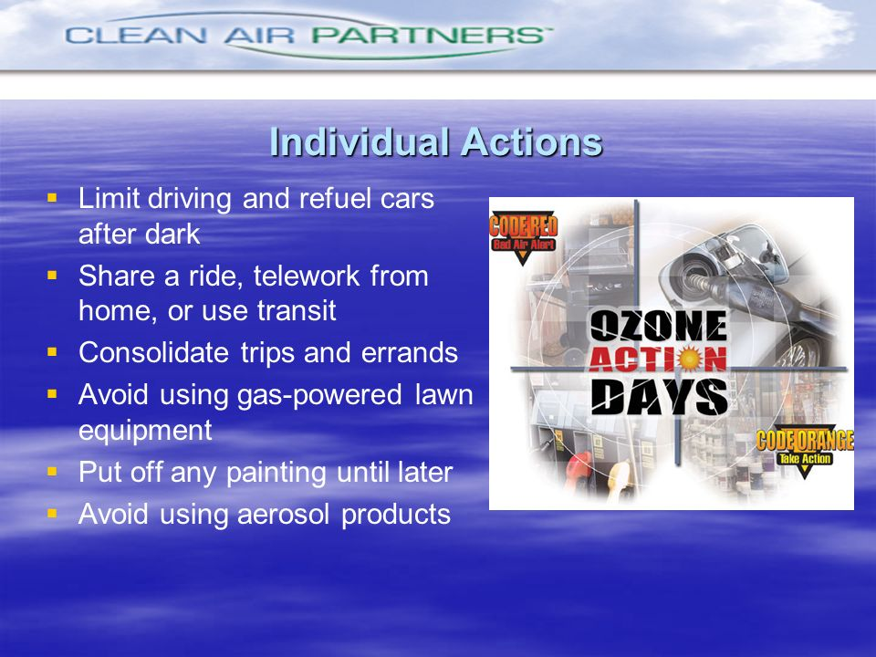 Individual Actions Limit driving and refuel cars after dark