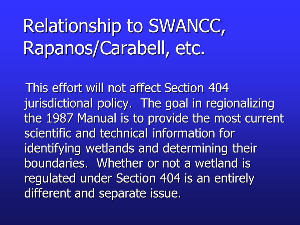 Relationship to SWANCC, Rapanos/Carabell, etc.