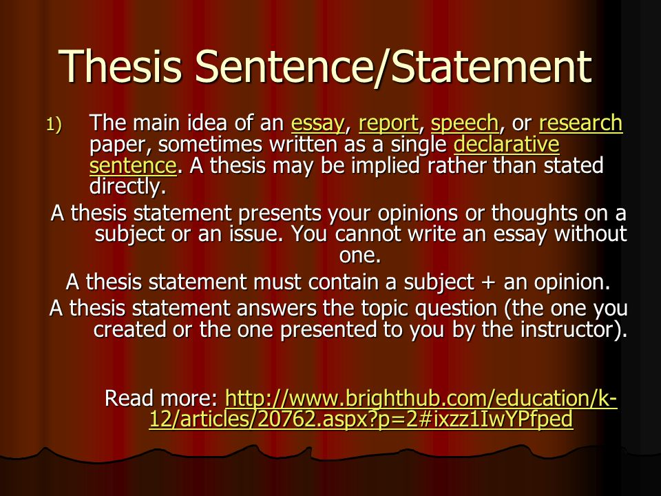 declarative thesis The thesis statement or main claim must be debatable an argumentative or persuasive piece of writing must begin with a debatable thesis or claim.