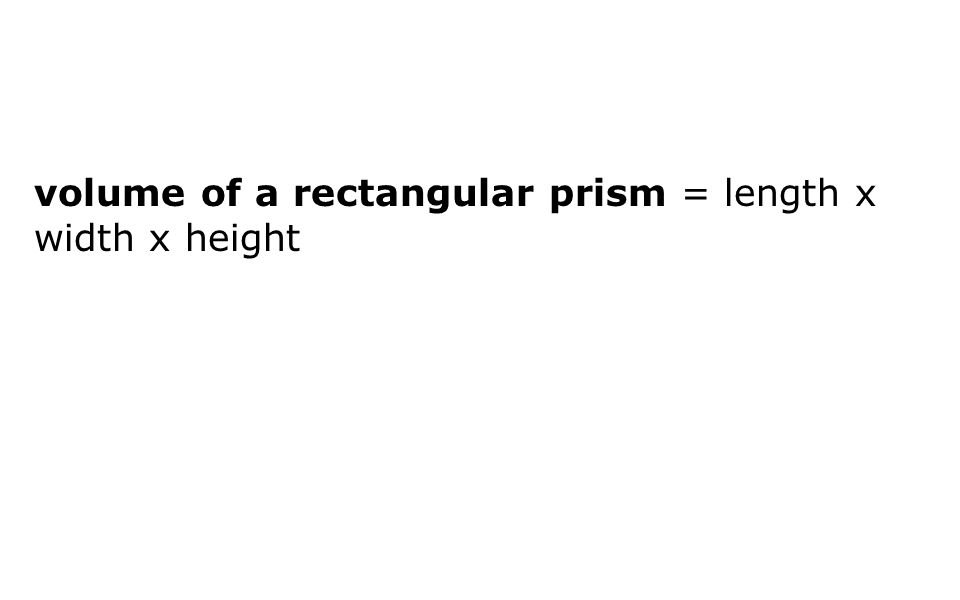 volume of a rectangular prism = length x width x height