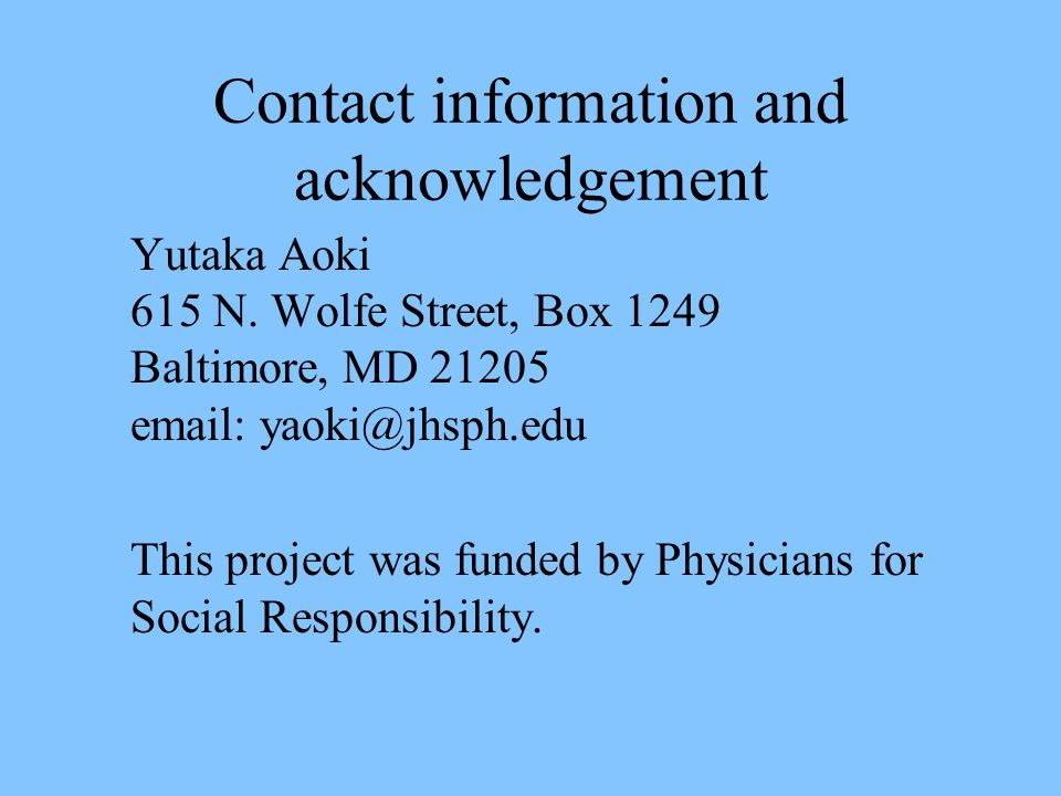Contact information and acknowledgement Yutaka Aoki. 615 N. Wolfe Street, Box Baltimore, MD