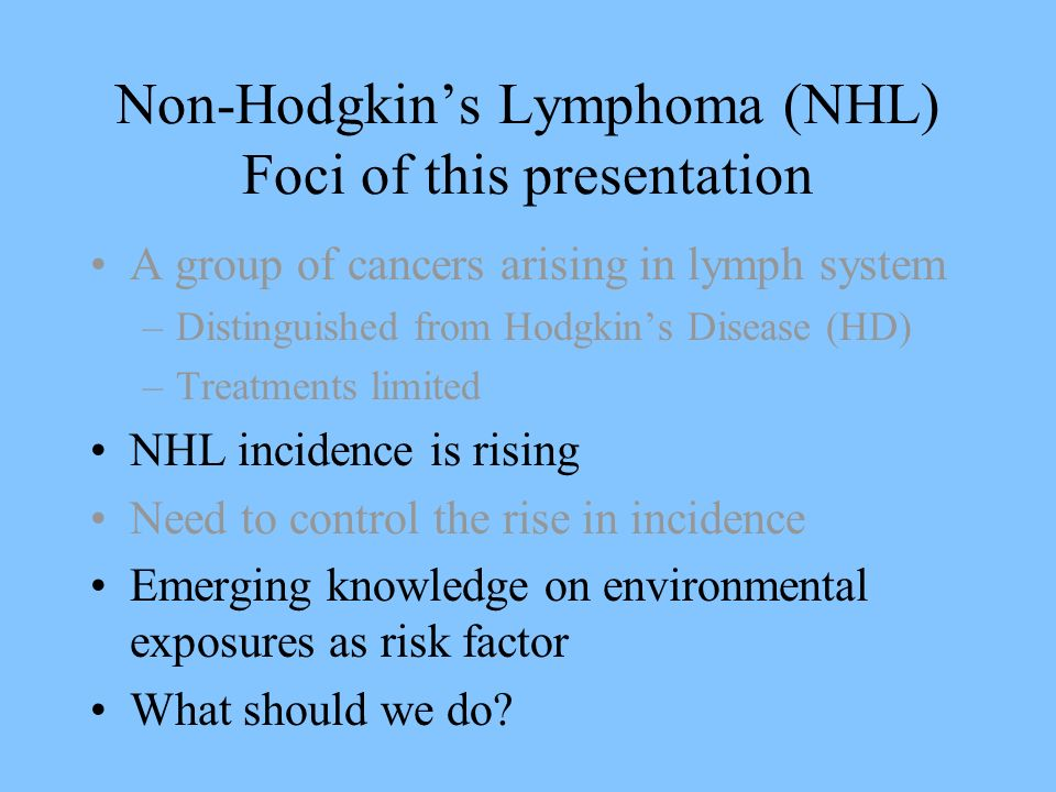 Non-Hodgkin's Lymphoma (NHL) Foci of this presentation