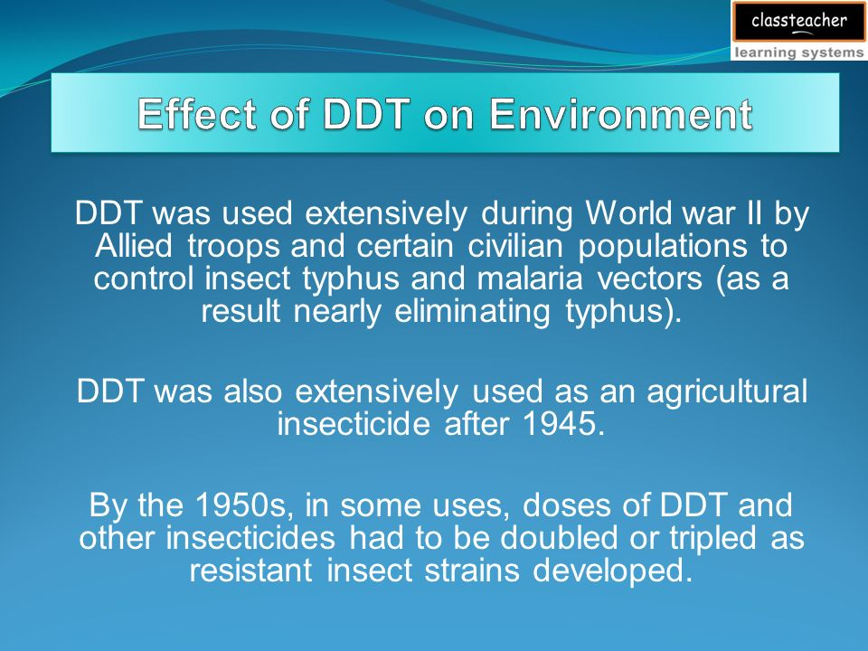 ddt and its effects Water solubility lead to the retention of ddt and its stable metabolites in fatty tissue in general, organisms at higher trophic levels tend to contain more ddt-type compounds than those at lower ones.