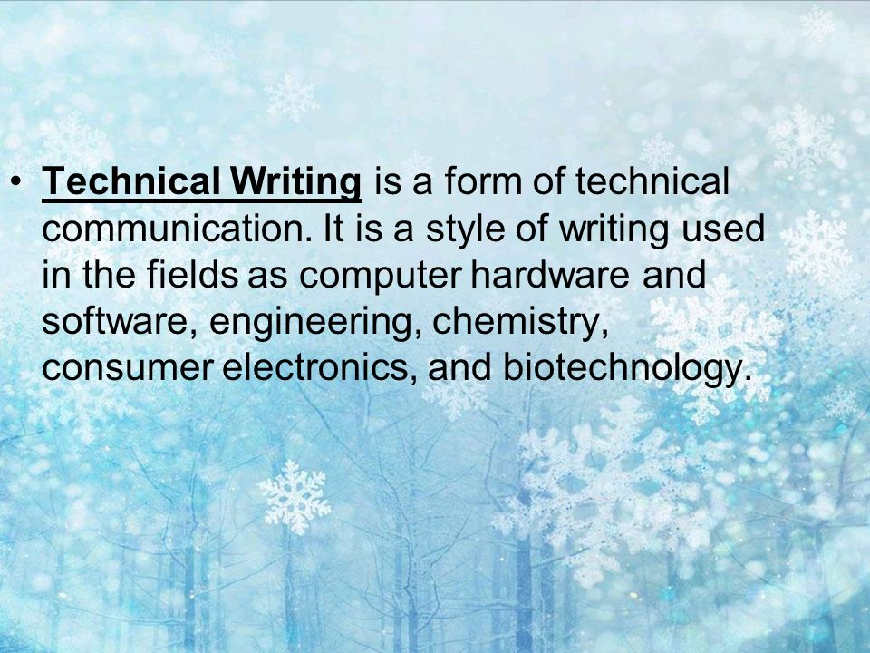 history of technical writing 1 history 2 content  the most commonly used form of technical communication is technical writing examples of technical writing include: project proposals .