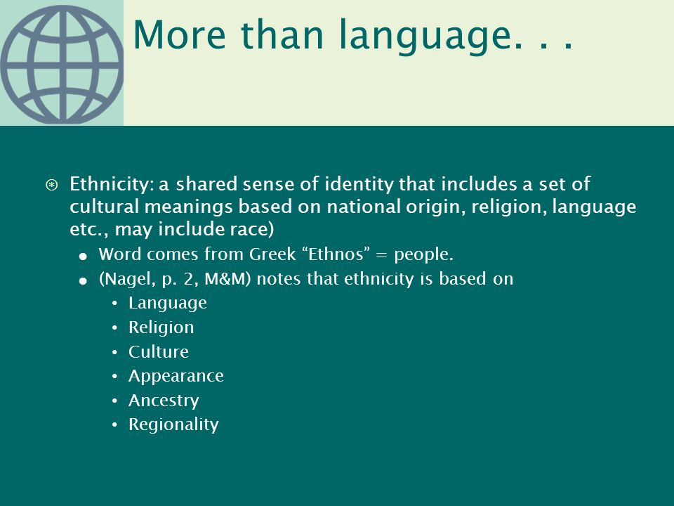 language and cultural identity balancing national 'culture' refers to integrated patterns of human behavior that include the language, thoughts, communications, actions, customs, beliefs, values, and institutions culturally responsive practice reinforces the counselor's need for self-exploration of cultural identity and awareness and the importance of acquiring knowledge.