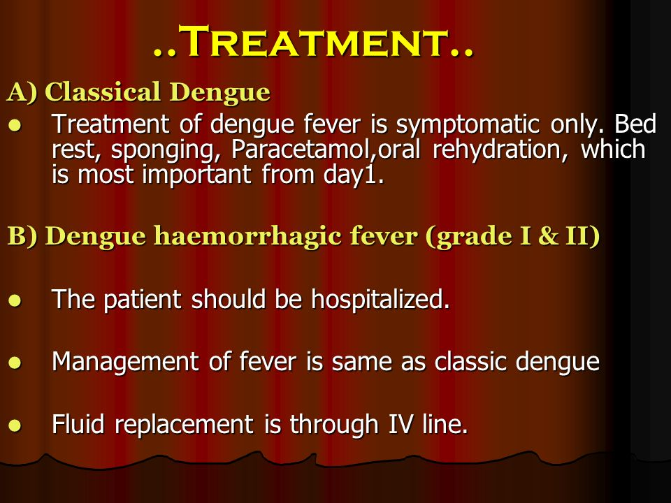 ..Treatment.. A) Classical Dengue