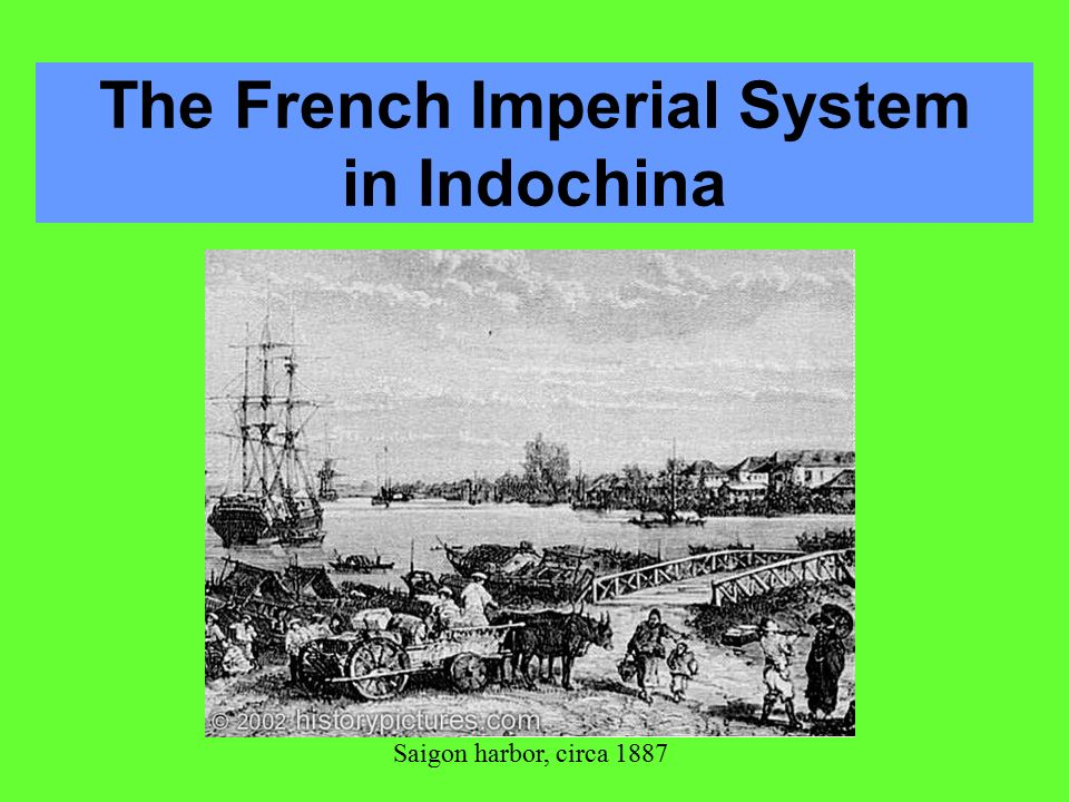The French Imperial System in Indochina