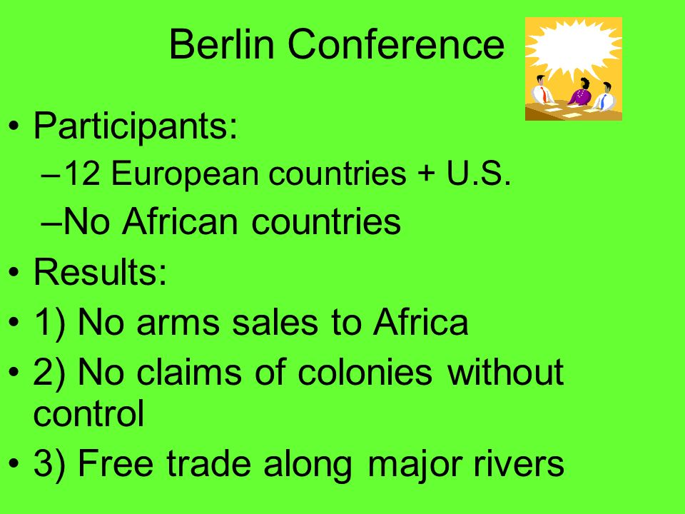 Berlin Conference Participants: No African countries Results: