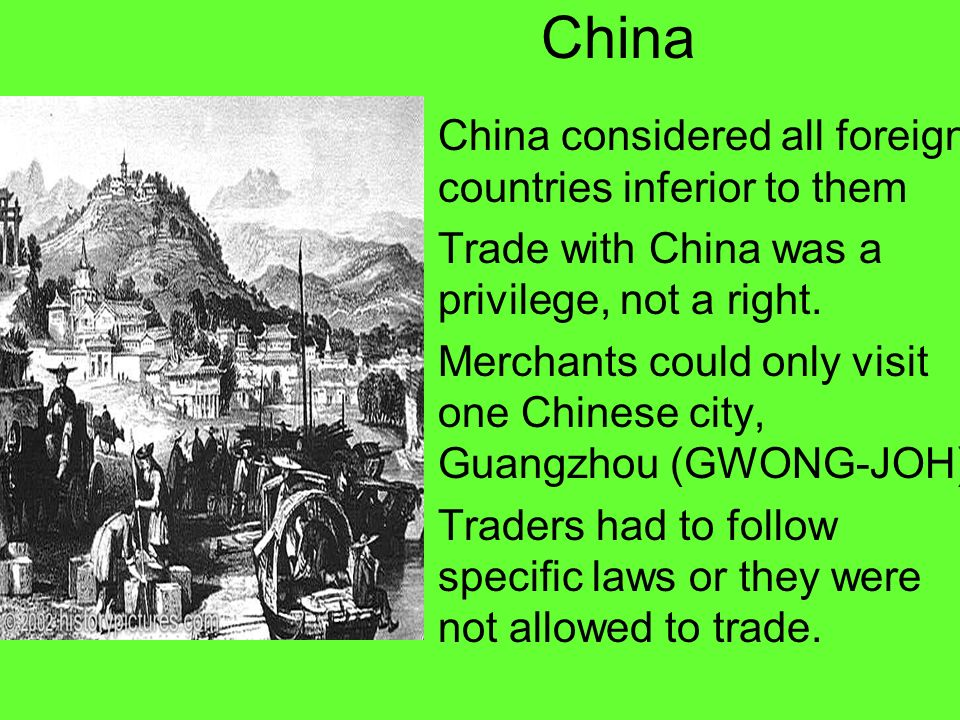 China China considered all foreign countries inferior to them