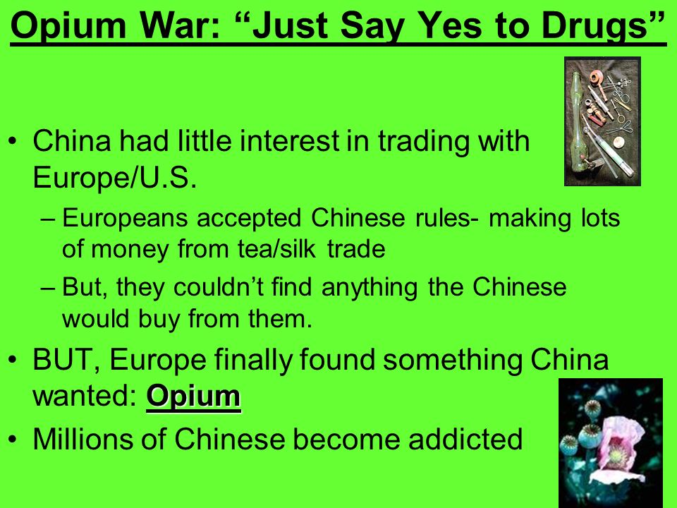 Opium War: Just Say Yes to Drugs