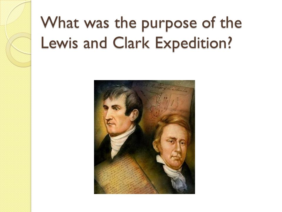 What was the purpose of the Lewis and Clark Expedition