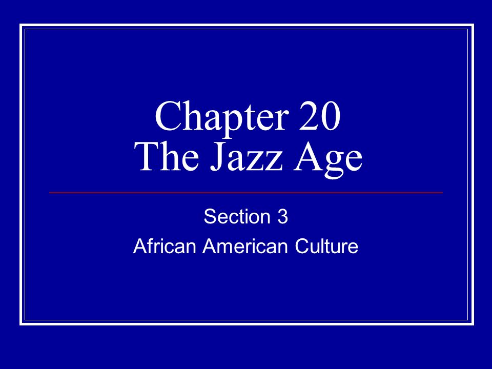Section 3 African American Culture