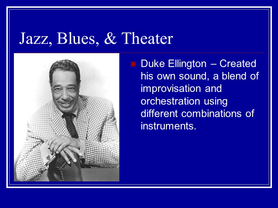 Jazz, Blues, & Theater