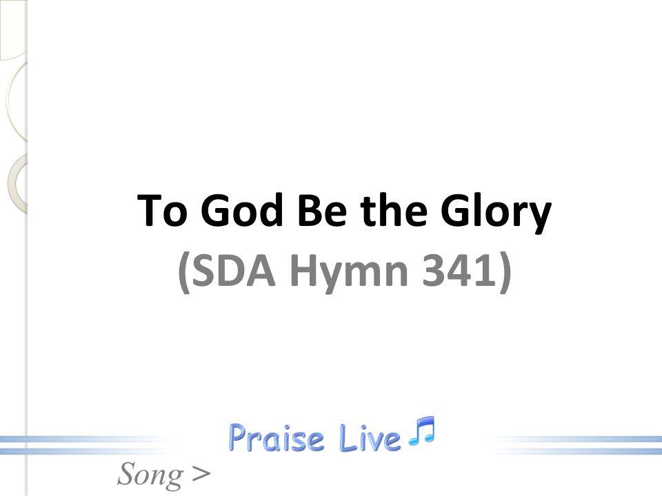 To God Be the Glory (SDA Hymn 341)