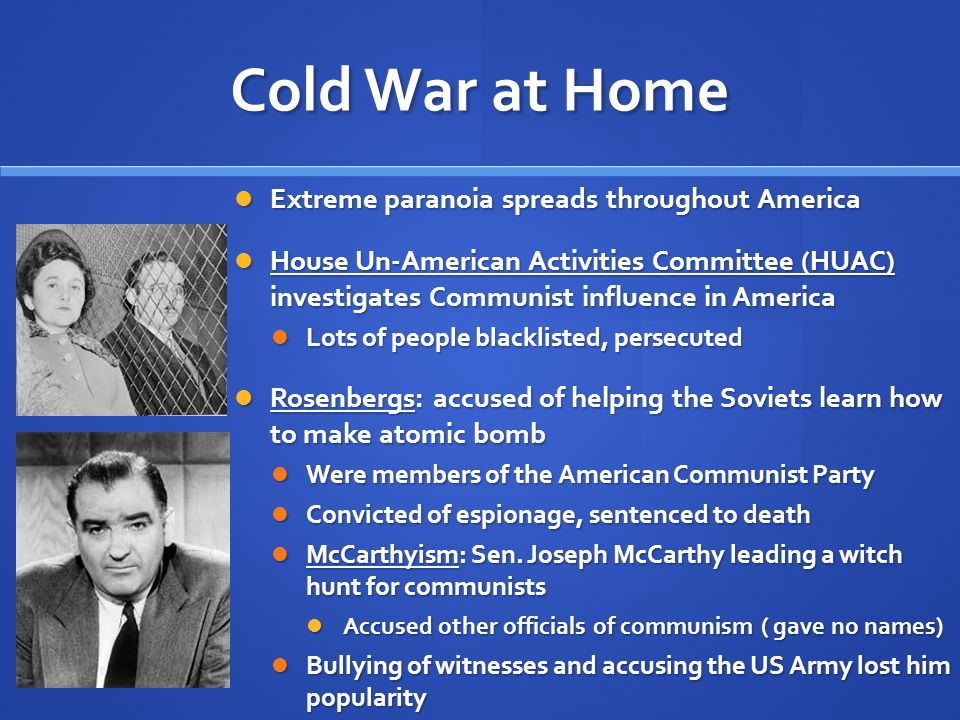 Cold War at Home Extreme paranoia spreads throughout America