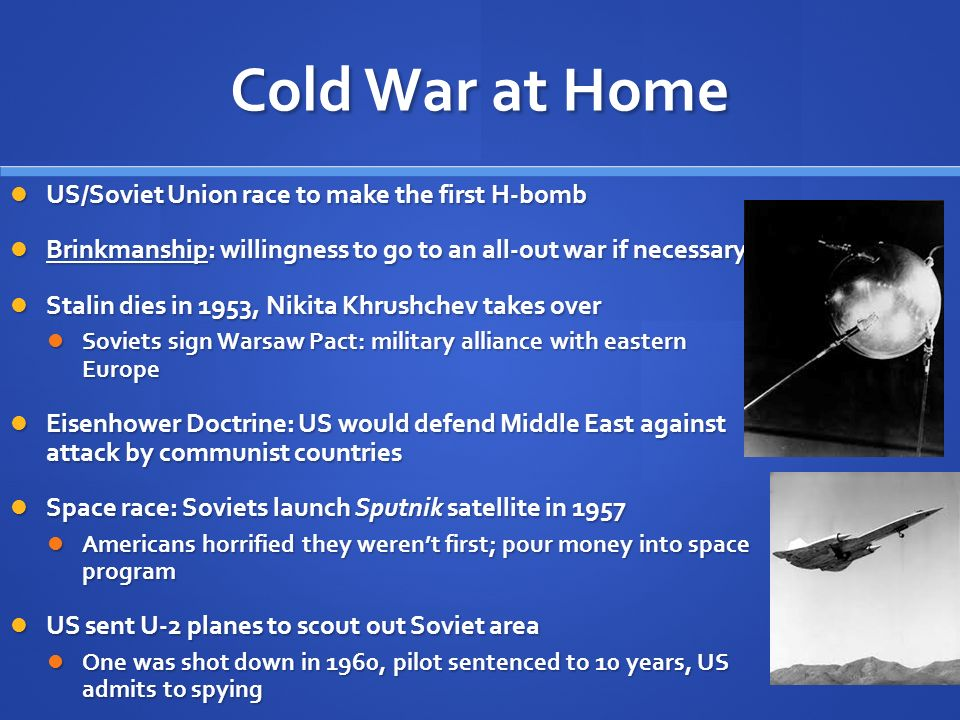 Cold War at Home US/Soviet Union race to make the first H-bomb