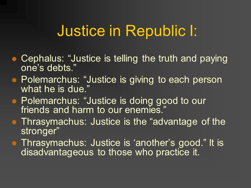 thrasymachus justice as the interest of the stronger The presence of thrasymachus in plato's republic  as the interests of the stronger  thrasymachus at the beginning of the argument defining justice .