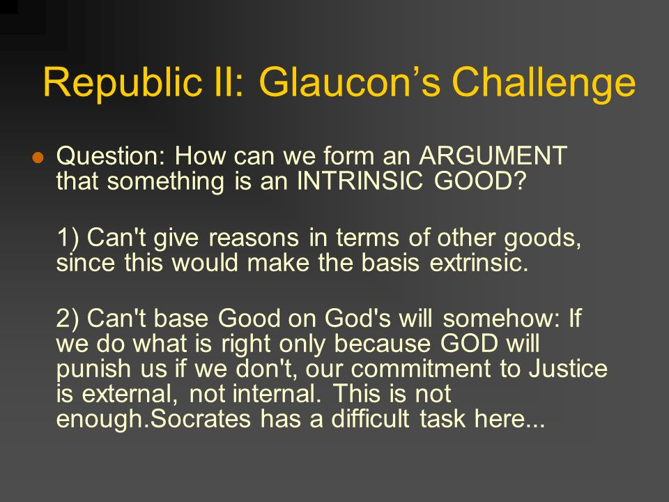 the challenges of socrates regarding justice in the second book of the republic by plato The republic is a socratic dialogue, written by plato around 380 bc,  at the  end of book i, socrates agrees with polemarchus that  thrasymachus gives up,  and is silent from then on  at the beginning of book ii, plato's two brothers  challenge socrates to define justice in the man, and.