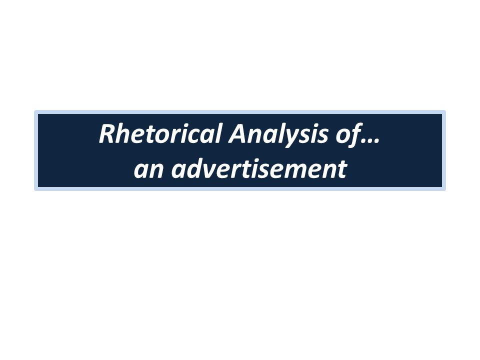 rhetorical analysis essay on an adv rhetorical analysis of an advertisement essay analysis