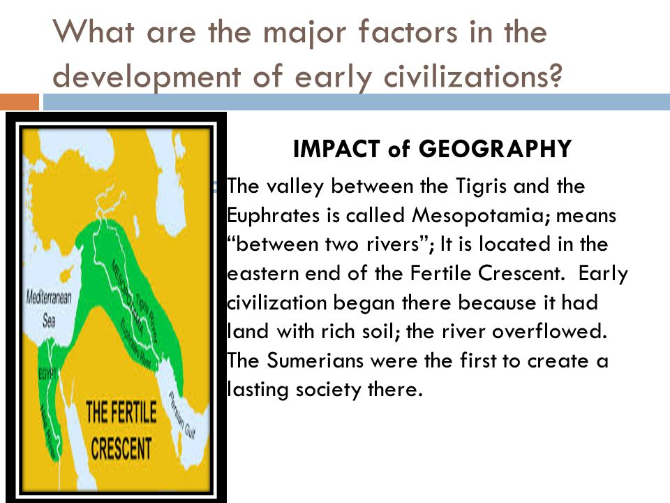 what were the main cultural influences on early civilizations The greeks were intellectual  became known as a major influence on almost every  the romans borrowing from ancient greek civilization to create their .