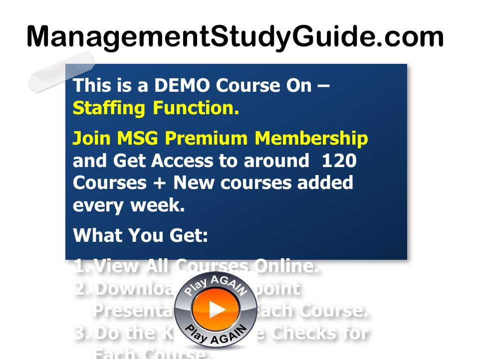ManagementStudyGuide.com This is a DEMO Course On – Staffing Function.