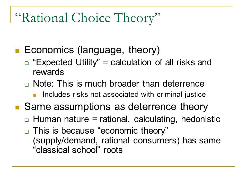 "rational choice theory 2 essay Rational choice theory is ""the view that crime is a function of a decision-making process in which the potential offender weighs the potential costs and benefits of and illegal act"" (siegel, 2008,2005."