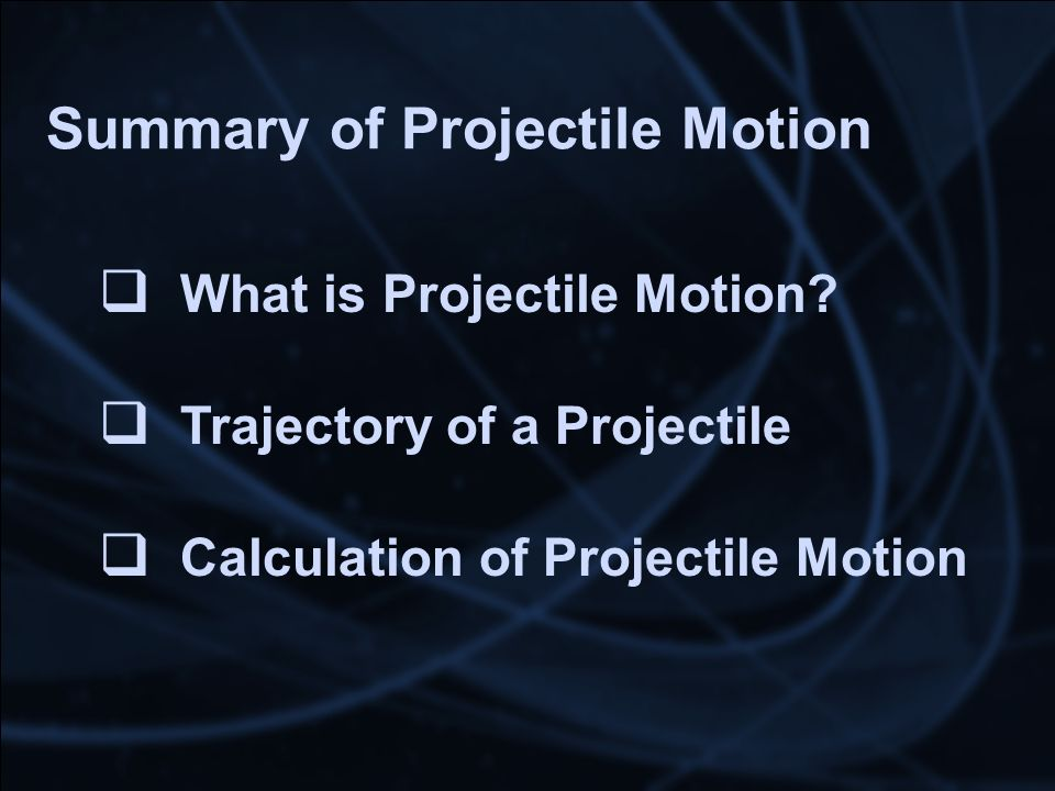 Summary of Projectile Motion