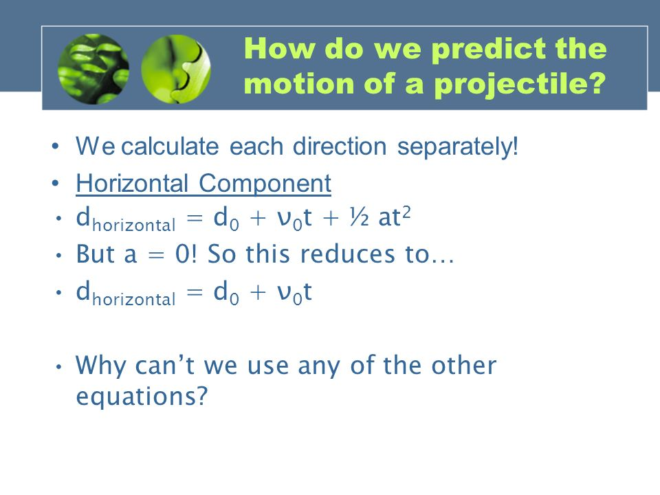 projectile motion using photogates Interface – for connection to a vernier interface via the photogate cable  the  projectile equations of motion to predict outcomes and test their predictions.