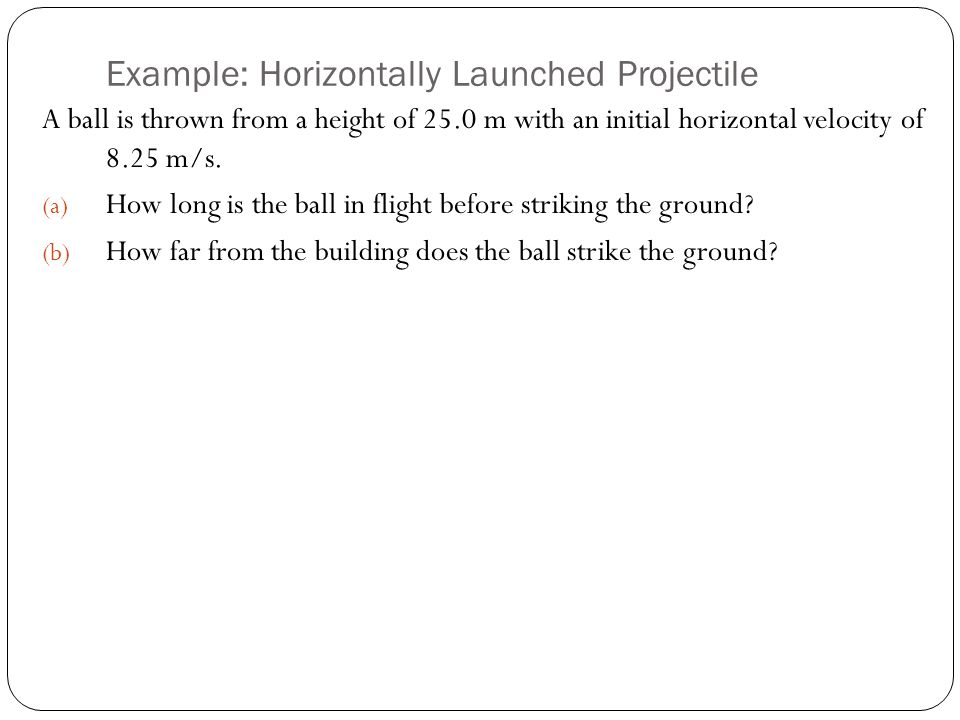 Example: Horizontally Launched Projectile