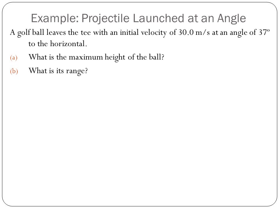 Example: Projectile Launched at an Angle