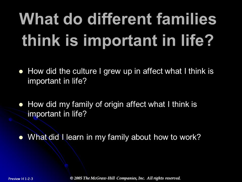 What do different families think is important in life