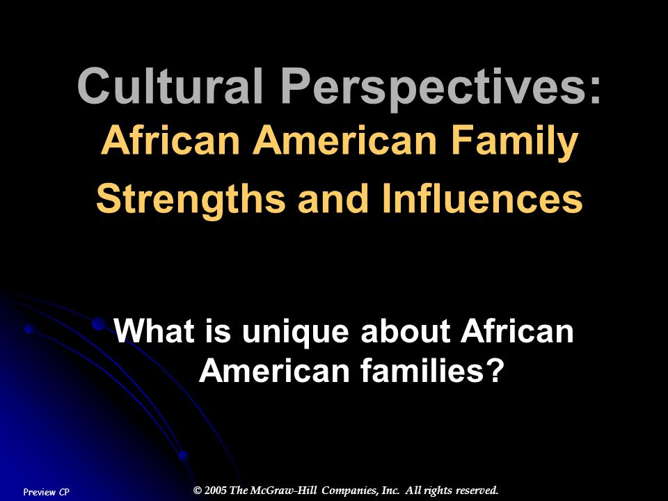 What is unique about African American families