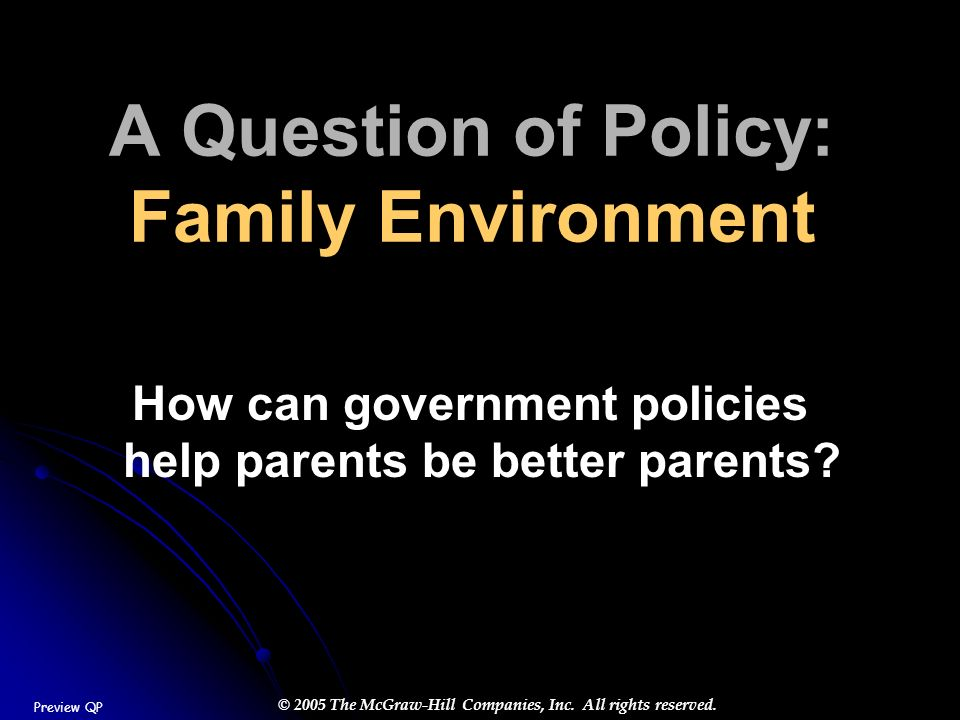 A Question of Policy: Family Environment