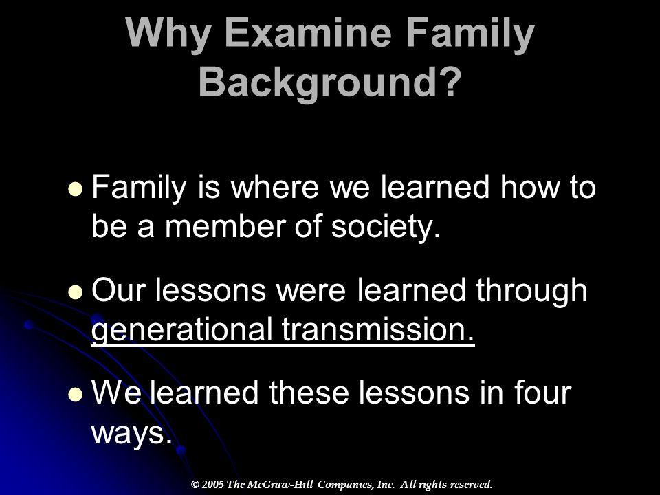 Why Examine Family Background