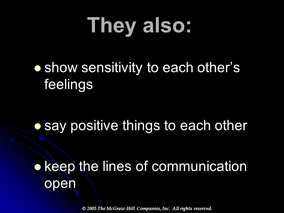 They also: show sensitivity to each other's feelings