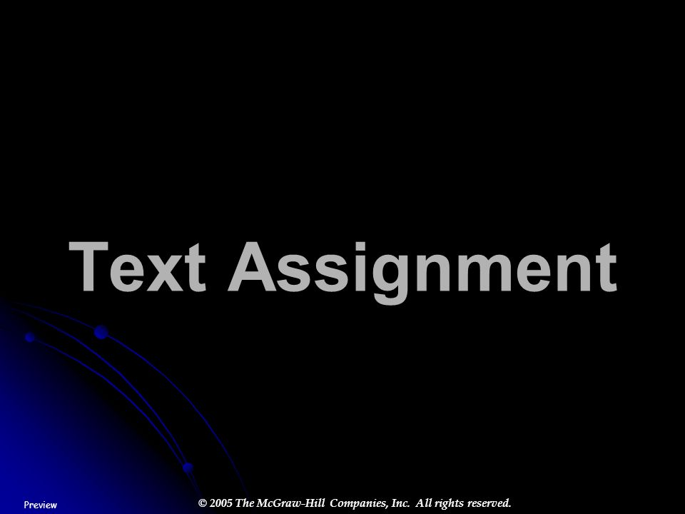 Text Assignment (Give assignment for the next class meeting.)