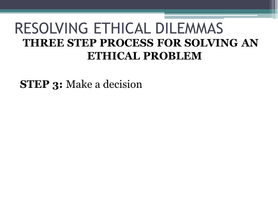 how to resolve ethical dilemma by Resolving ethical dilemmas in clinical research studies stephanie malia  fullerton dphil uw bioethics & humanities regulatory support & bioethics  cores.