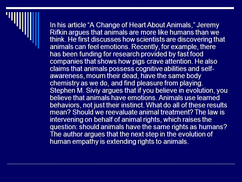 """analysis paper on a change of heart about animals by jeremy rifkin The author of """"a change of heart about animals,"""" jeremy after comparing animals to humans, rifkin speaks in negative essay on rifkin's rhetorical analysis."""