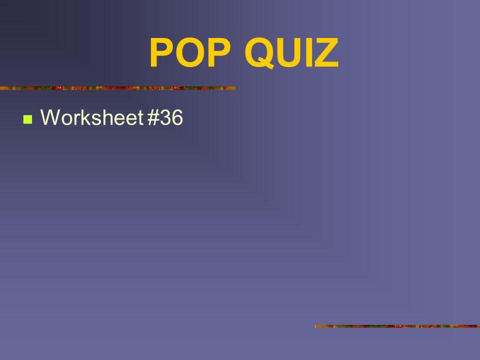 POP QUIZ Worksheet #36